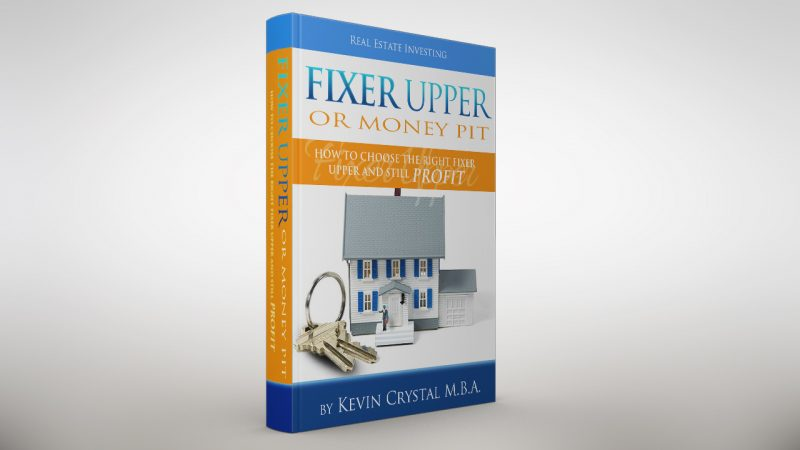 Fixer Upper or Money Pit: By Kevin Crystal