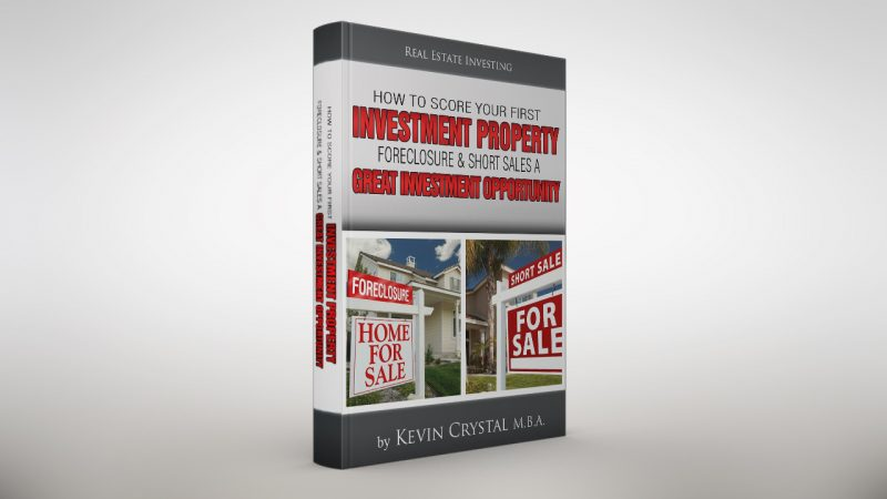 How to Score Your First Investment Property Foreclosure and Short Sales A Great Investment Opportunity: By Kevin Crystal