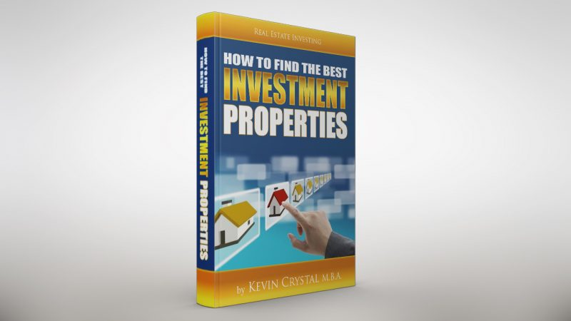 How To Find The Best Investment Properties: By Keving Crystal