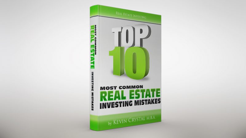 Top 10 Most Common Real Estate Investing Mistakes: By Kevin Crystal
