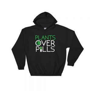 Plants Over Pills Sweatshirt