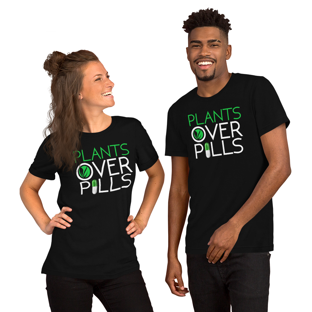 Plants Over Pills T-Shirts