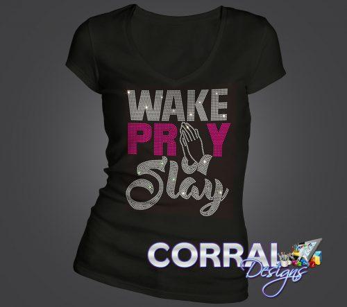 Wake Pray Slay Bling Shirt
